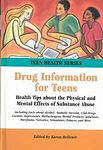 Drug Information for Teens: Health Tips About the Physical and Mental Effects of Substance Abuse (Hardcover, 2002)