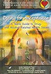 Dying For Acceptance: A Teen's Guide To Drug- And Alcohol-Related Health Issues (Hardcover, 2004)
